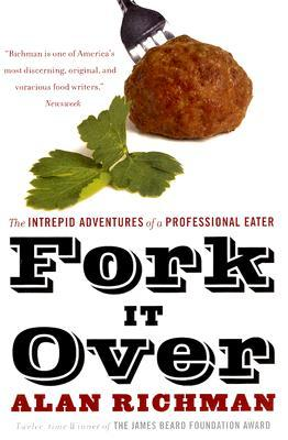 Fork It Over by Alan Richman
