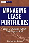 Managing Lease Portfolios: How to Increase Return and Control Risk