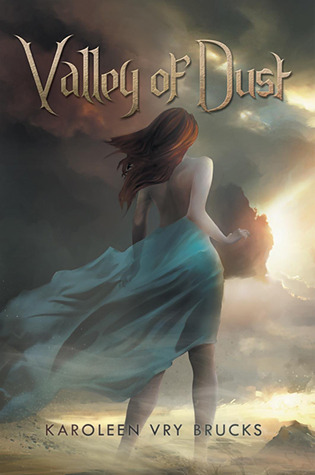 Valley of Dust by Karoleen Vry Brucks