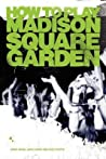 How to Play Madison Square Garden - A Guide to Stage Performance by Mindi Abair
