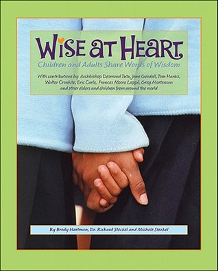 Wise at Heart: Children and Adults Share Words of Wisdom