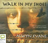 walk in my shoes alwyn evans essay Thinking of creating a website google sites is a free and easy way to create and share webpages.