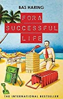For a Successful Life. Bas Haring