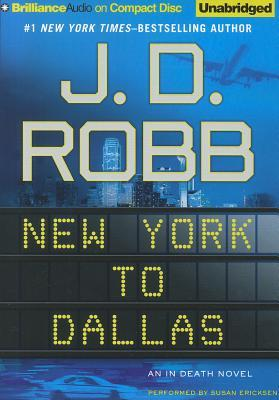New York to Dallas (In Death, #33) by J D  Robb