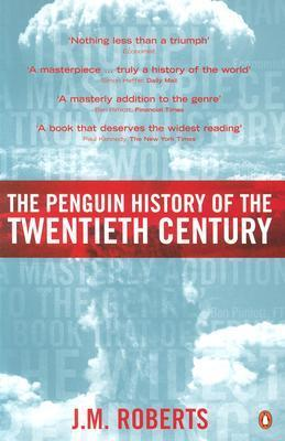 The Penguin History of the Twentieth Century The History of the World- 1901he Present