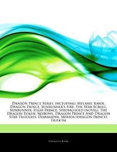 Dragon Prince Series, Including: Melanie Rawn, Dragon Prince, Sunrunner's Fire, the Star Scroll, Sunrunner, High Prince, Stronghold (Novel), the Dragon Token, Skybowl, Dragon Prince and Dragon Star Trilogies, Diarmadhi, Merida (Dragon Prince), Isulk'im