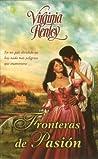 Fronteras de Pasión by Virginia Henley