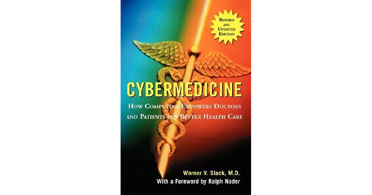 cybermedicine how computing empowers doctors and patients for better health care
