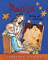 Matisse, King Of Colour (Anholts Artists)