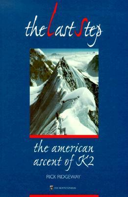 The Last Step The American Ascent of K2