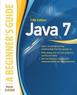 Java A Beginner's Guide, 7th Edition