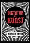 Jonathan Meese: Die Diktatur Der Kunst, Das Radikalste Buch