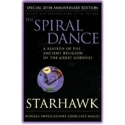 The Spiral Dance: A Rebirth of the Ancient Religion of the Great
