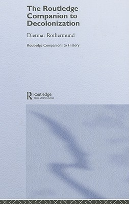 The Routledge Companion to Decolonization