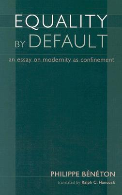 Equality by Default by Philippe Bénéton