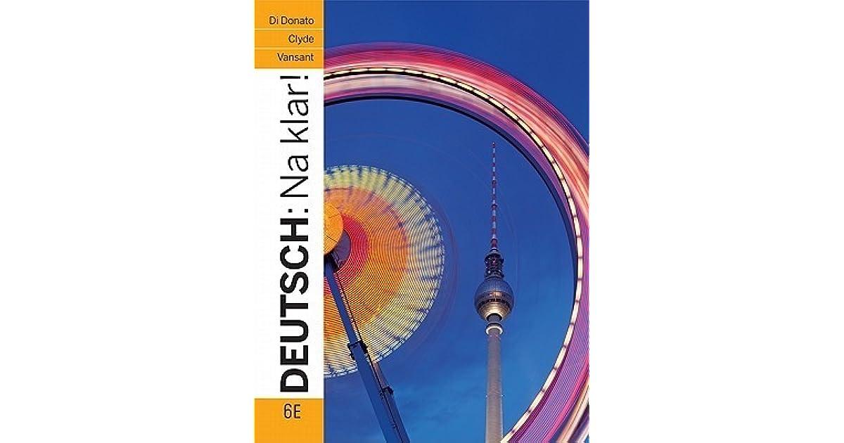 Deutsch: Na Klar! An Introductory German Course by Robert Di