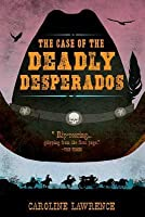 The Case of the Deadly Desperados (Western Mysteries #1)