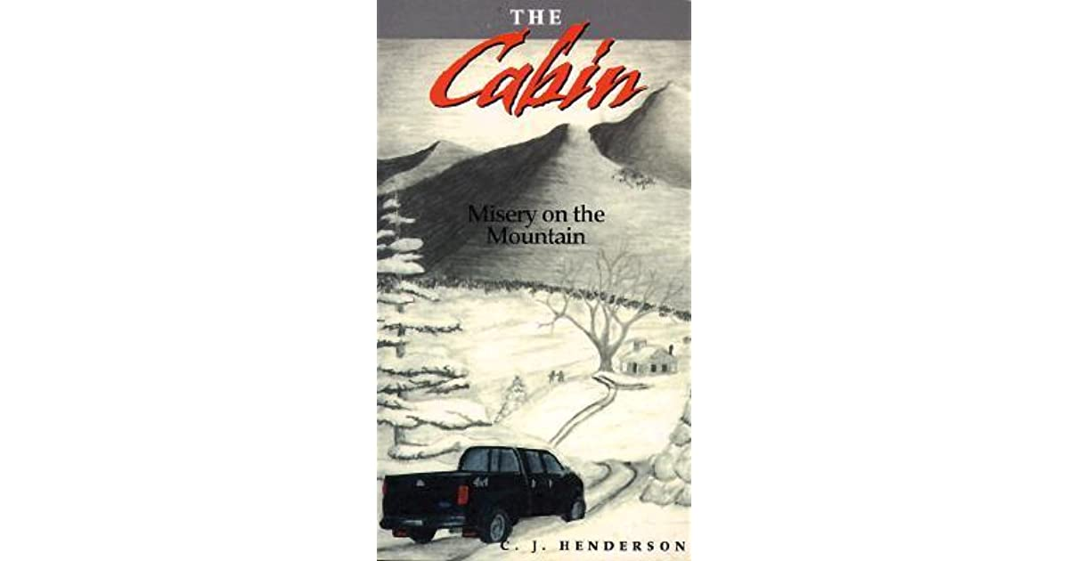 The Cabin: Misery on the Mountain (The Cabin Series Book 1)