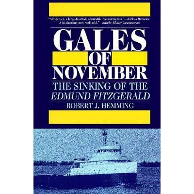 Gales Of November The Sinking Of The Edmund Fitzgerald By Robert J