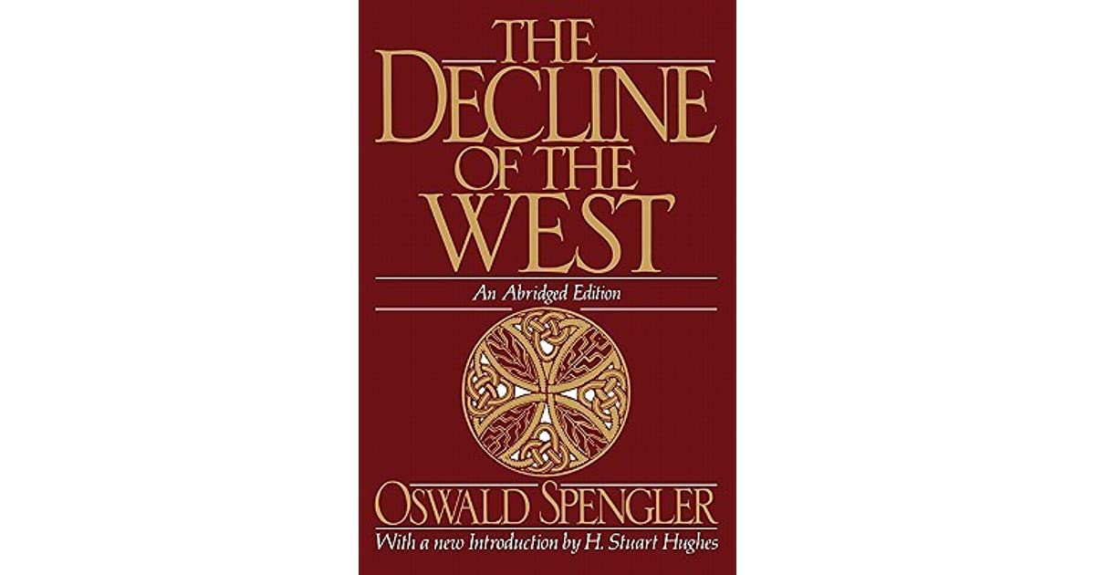 The decline of the west by oswald spengler fandeluxe Image collections