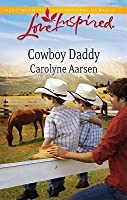 Cowboy Daddy (Steeple Hill Love Inspired)