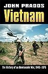 Vietnam: The History of an Unwinnable War 1945-1975