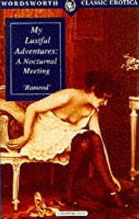 My Lustful Adventures (Wordsworth Classic Erotica)