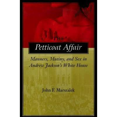 a discussion on the margaret eaton affair in book the petticoat affair by john f marszalek Free boarding house papers,  1997 viii, 296 pp) john f marszalek, author of the petticoat affair argues in his book that the margaret eaton affair,.