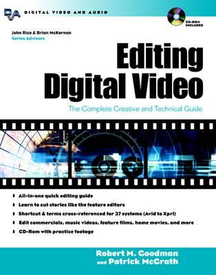 Editing Digital Video: The Complete Creative and Technical Guide (Digital Video and Audio)