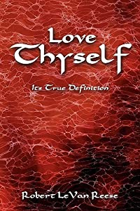 Love Thyself: Its True Definition