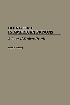 Doing Time in American Prisons: A Study of Modern Novels