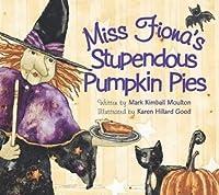 Miss Fionas Stupendous Pie