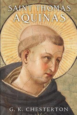 Saint Thomas Aquinas by G K  Chesterton