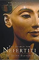 The Search for Nefertiti: The True Story of an Amazing Discovery