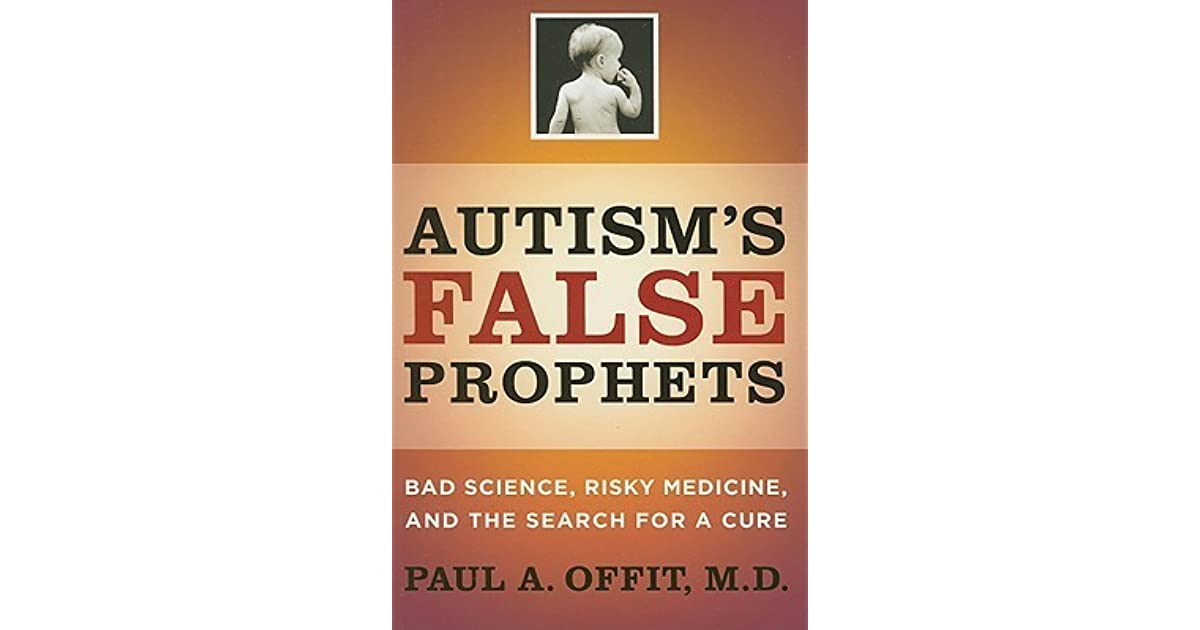 Company Peddling Unproven Autism >> Autism S False Prophets Bad Science Risky Medicine And The Search