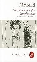 Une saison en enfer; Illuminations; et autres textes (1873-1875)