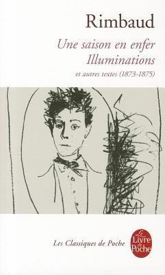 Une saison en enfer: suivi de Illuminations et autres textes (1873-1875)
