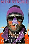 Shadows on the Wasteland: Crossing Antarctica with Ranulph Fiennes