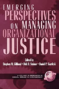 Emerging Perspectives on Managing Organizational Justice