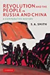 Revolution and the People in Russia and China: A Comparative History