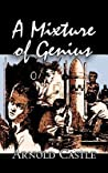 A Mixture of Genius by Arnold Castle, Science Fiction, Fantasy