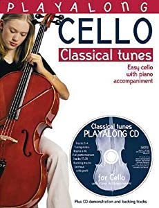 Playalong Cello Classical Tunes: Easy Cello with Piano Accompaniment [With CD (Audio)]