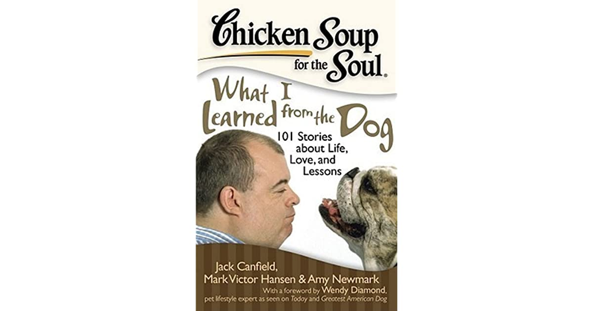 Chicken Soup Quotes: Chicken Soup For The Soul: What I Learned From The Dog