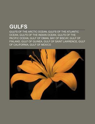 Gulfs: Gulfs of the Arctic Ocean, Gulfs of the Atlantic Ocean, Gulfs of the Indian Ocean, Gulfs of the Pacific Ocean, Gulf of Oman