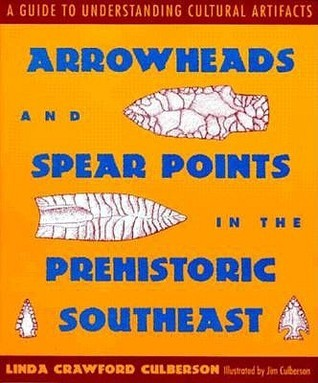 Arrowheads and Spearpoints in the Prehistoric Southeast