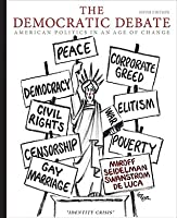 The Democratic Debate: American Politics in an Age of Change