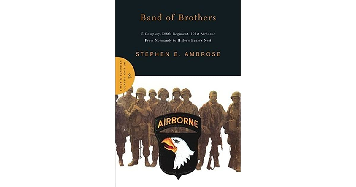 band of brothers e company 506th regiment 101st airborne from normandy to hitlers eagle nest book an Listen to band of brothers: e company, 506th regiment, 101st airborne, from normandy to hitler's eagle's nest audiobook by stephen e ambrose stream and download audiobooks to your.