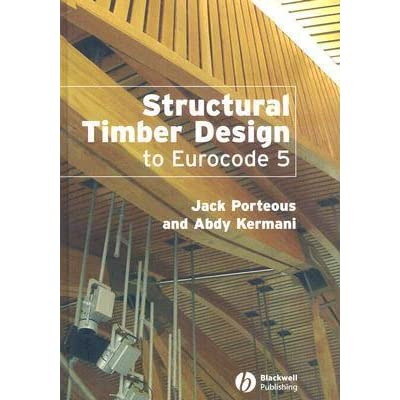 Structural Timber Design To Eurocode 5 By Jack Porteous