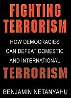 Fighting Terrorism: How Democracies Can Defeat Domestic and International Terrorism