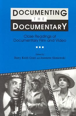 Documenting the Documentary: Close Readings of Documentary Film and Video, New and Expanded Edition
